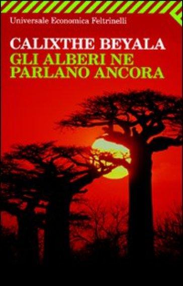 Gli alberi ne parlano ancora calixthe beyala libro for Riviste feltrinelli