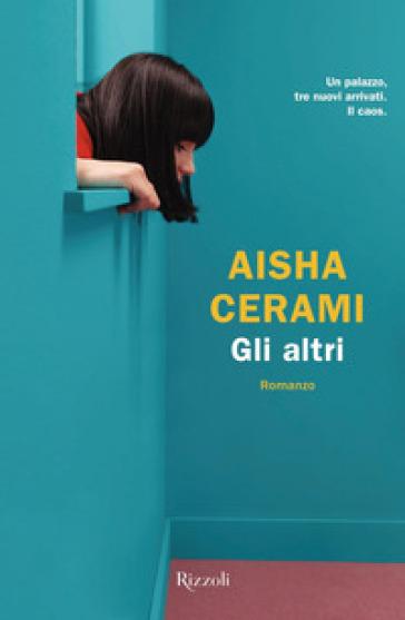 Gli altri - Aisha Cerami | Rochesterscifianimecon.com