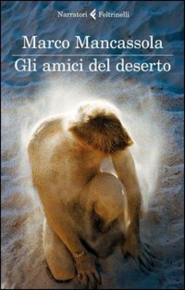 Gli amici del deserto - Marco Mancassola | Kritjur.org