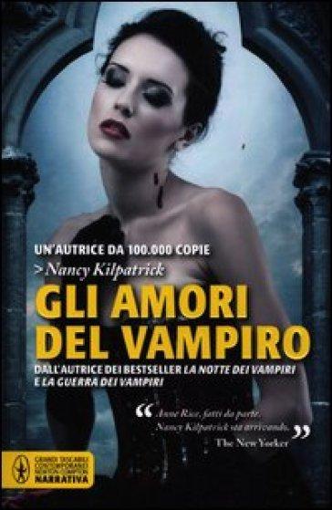 Gli amori del vampiro - Nancy Kilpatrick  