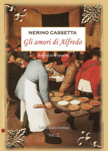 Gli amori di Alfredo. 2. - Nerino L. Cassetta | Kritjur.org