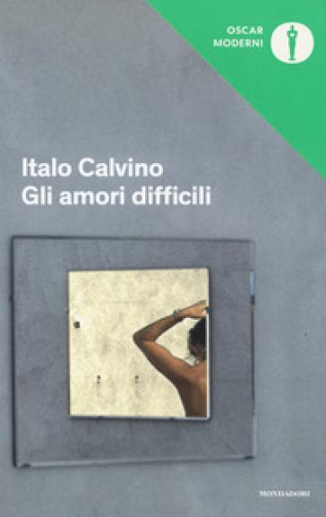 Gli amori difficili - Italo Calvino |
