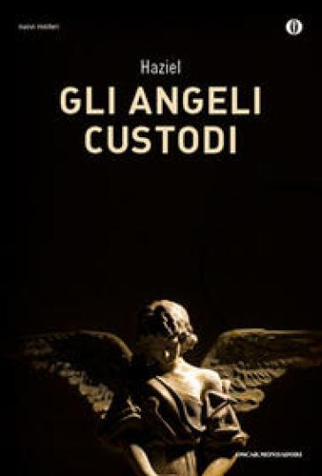 Gli angeli custodi - Haziel | Rochesterscifianimecon.com