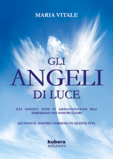 Gli angeli di luce - Maria Vitale |
