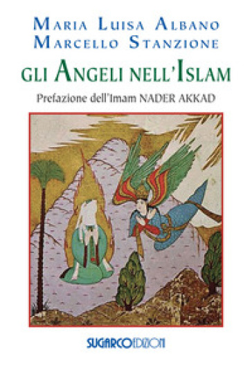 Gli angeli nell'Islam - Marcello Stanzione  