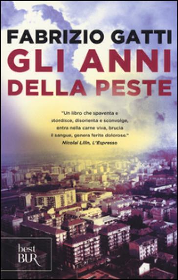 Gli anni della peste - Fabrizio Gatti  