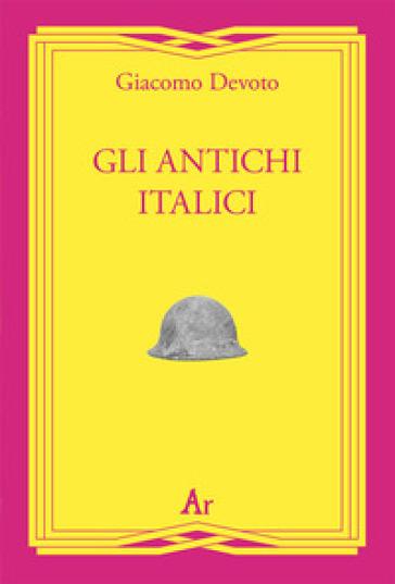 Gli antichi italici - Giacomo Devoto pdf epub