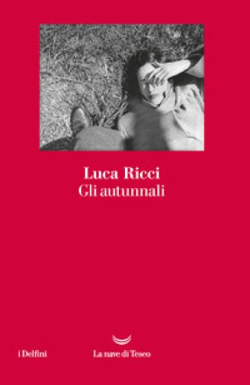 Gli autunnali - Luca Ricci pdf epub