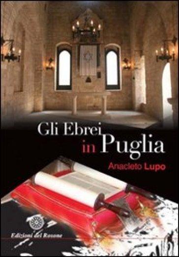 Gli ebrei in Puglia - Anacleto Lupo  