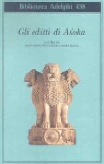 Gli editti di Asoka - Giovanni Pugliese Carratelli  