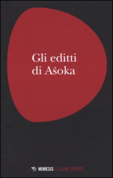 Gli editti di Asoka - L. Gallesi |