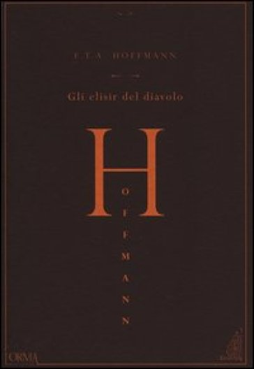 Gli elisir del diavolo - Ernst Theodor Amadeus Hoffmann | Rochesterscifianimecon.com