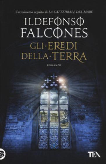Gli eredi della terra - Ildefonso Falcones pdf epub