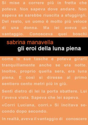 Gli eroi della luna piena - Sabrina Manavella  