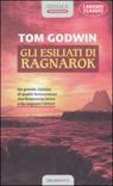 Gli esiliati di Ragnarok - Tom Godwin  