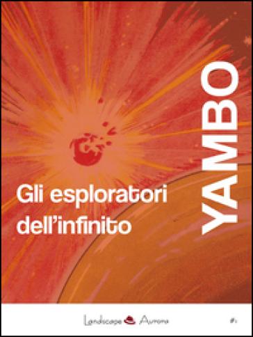 Gli esploratori dell'infinito - Yambo   Rochesterscifianimecon.com
