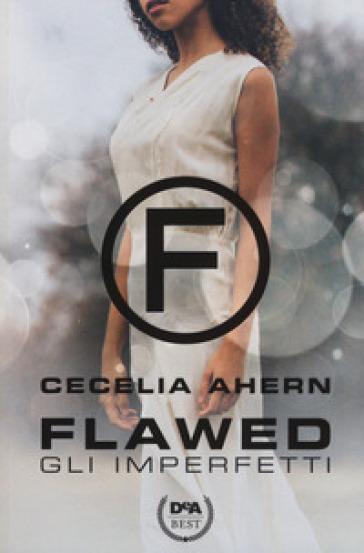 Gli imperfetti. Flawed - Cecelia Ahern |