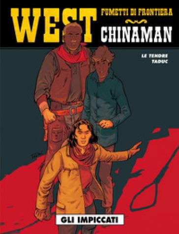 Gli impiccati. Chinaman. 4. - Serge Le Tendre | Thecosgala.com
