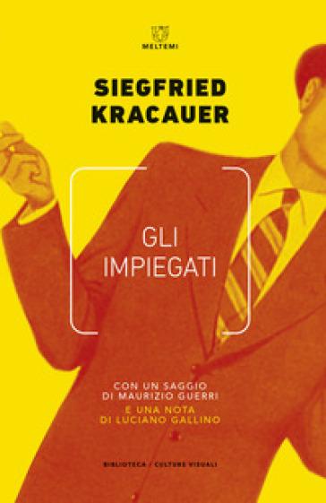 Gli impiegati - Siegfried Kracauer | Thecosgala.com