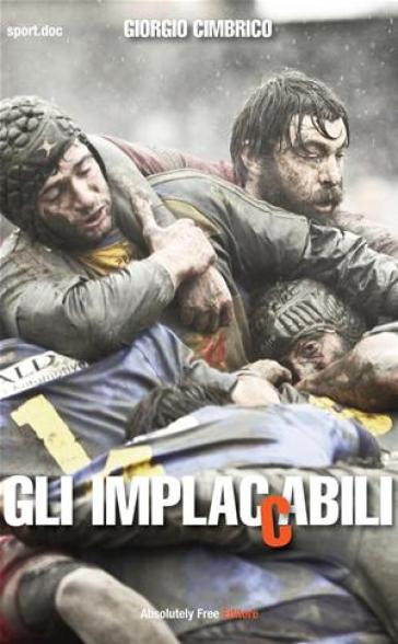 Gli implaccabili. 1. - Giorgio Cimbrico  