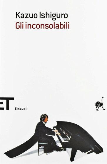Gli inconsolabili - Kazuo Ishiguro |