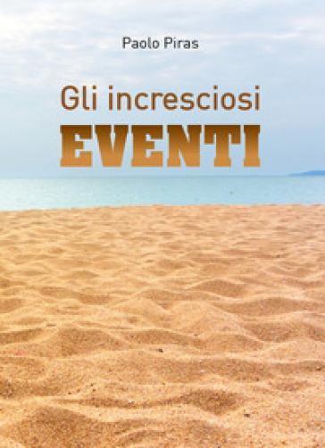 Gli incresciosi eventi - Paolo Piras | Kritjur.org