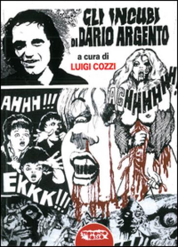 Gli incubi di Dario Argento - L. Cozzi  