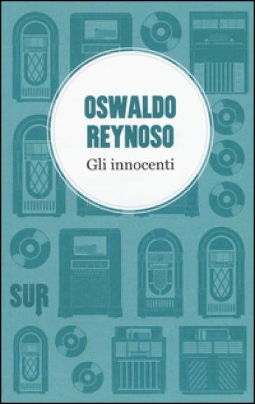 Gli innocenti - Oswaldo Reynoso |