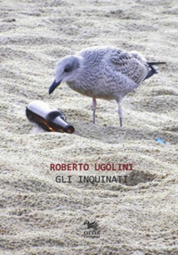 Gli inquinati - Roberto Ugolini  