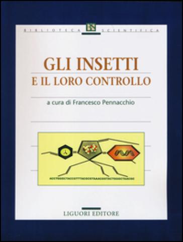 Gli insetti e il loro controllo - F. Pennacchio | Rochesterscifianimecon.com