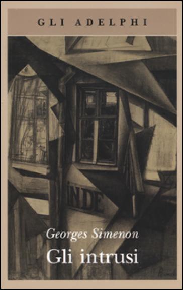 Gli intrusi - Georges Simenon  
