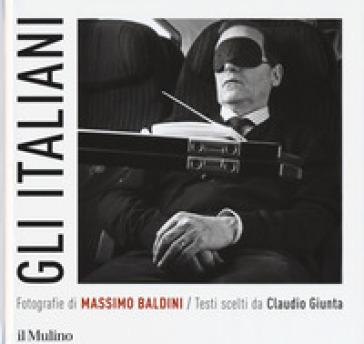Gli italiani. Ediz. illustrata - Claudio Giunta  