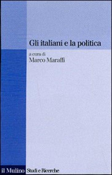 Gli italiani e la politica - M. Maraffi  