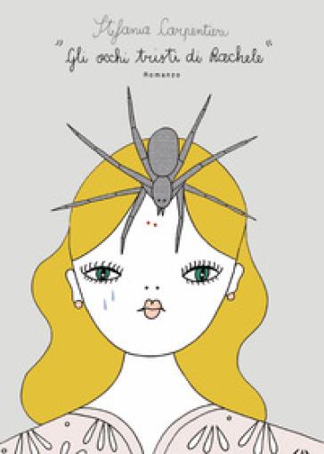 Gli occhi tristi di Rachele - Stefania Carpentieri | Ericsfund.org