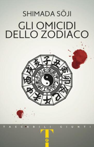 Gli omicidi dello zodiaco - Soji Shimada |