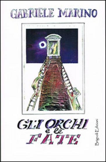 Gli orchi e le fate - Gabriele Marino | Kritjur.org