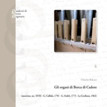 Gli organi di Borca di Cadore - Vittorio Bolcato |