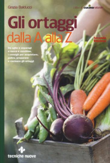 Gli ortaggi dalla A alla Z - Grazia Balducci | Rochesterscifianimecon.com