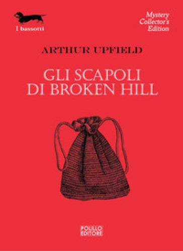 Gli scapoli di Broken Hill - Arthur Upfield  