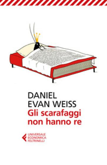 Gli scarafaggi non hanno re - Daniel Evan Weiss   Kritjur.org