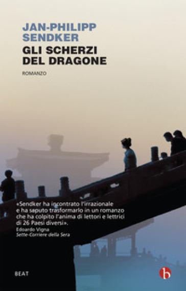 Gli scherzi del dragone - Jan-Philipp Sendker |