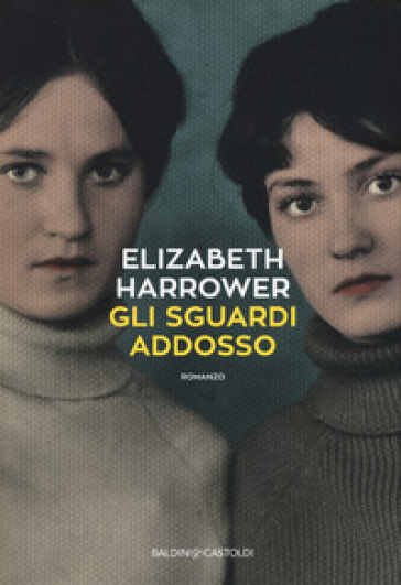 Gli sguardi addosso - Elizabeth Horrower pdf epub
