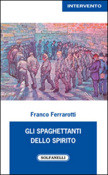 Gli spaghettanti dello spirito - Franco Ferrarotti | Kritjur.org