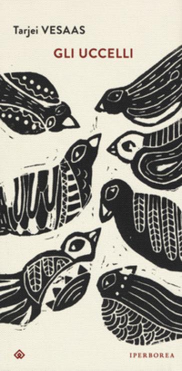 Gli uccelli - Tarjei Vesaas  