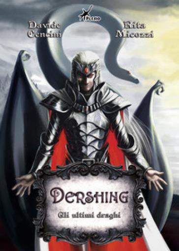 Gli ultimi draghi. Dershing - Davide Cencini   Rochesterscifianimecon.com