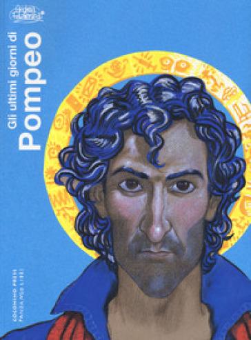 Gli ultimi giorni di Pompeo - Andrea Pazienza | Jonathanterrington.com