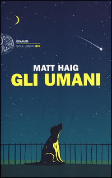 Gli umani - Matt Haig |