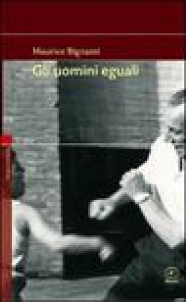 Gli uomini eguali - Maurice Bignami  
