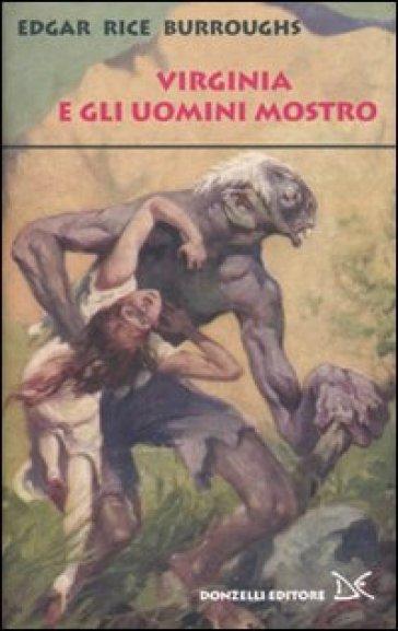 Gli uomini mostro - Edgar Rice Burroughs | Rochesterscifianimecon.com