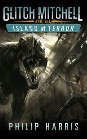 Glitch Mitchell and the Island of Terror